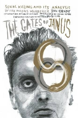 The Gates of Janus: Serial Killing and its Analysis by the Moors Murderer Ian Brady by Ian Brady (2015-06-09)
