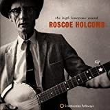 Songtexte von Roscoe Holcomb - The High Lonesome Sound