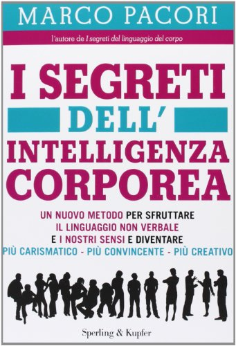I segreti dell'intelligenza corporea di Marco Pacori