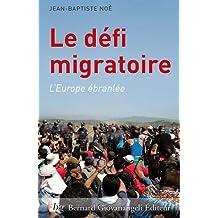 Le défi migratoire: L'Europe ébranlée.