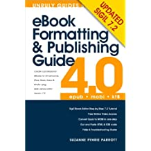 eBook Formatting  and Publishing Guide for Epub & Kindle Mobi Books using Sigil ebook editor (UPDATED 2013) (English Edition)
