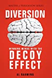 Diversion: Winning Minds with The Decoy Effect (Master of Persuasion Book 3) (English Edition)