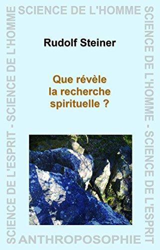 Que Révèle la Recherche Spirituelle ? par Steiner Rudolf