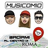 Baciami al centro di Roma