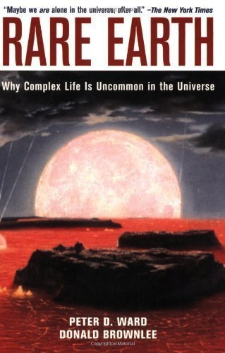 Rare Earth: Why Complex Life is Uncommon in the Universe by Ward. Peter D. ( 2004 ) Paperback