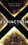 'Extinction: Thriller' von Kazuaki Takano