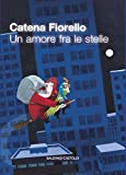 Scarica Libro Un amore fra le stelle (PDF,EPUB,MOBI) Online Italiano Gratis