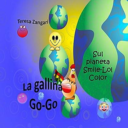 La Gallina Go-Go Sul Pianeta Smile-Lol-Color