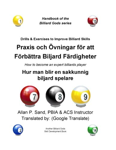 Drills & Exercises to Improve Billiard Skills (Swedish): How to become an expert billiards player por Allan P. Sand
