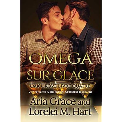 Oméga sur glace: Une romance Alpha Omega Grossesse masculine (Oak Grove t. 4)