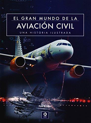 EL GRAN MUNDO DE LA AVIACIÓN CIVIL por PAUL E. EDEN