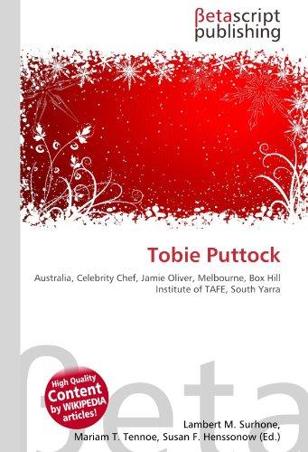Tobie Puttock: Australia, Celebrity Chef, Jamie Oliver, Melbourne, Box Hill Institute of TAFE, South Yarra