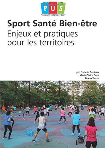 Sport Santé Bien-être - Enjeux et pratiques pour les territoires