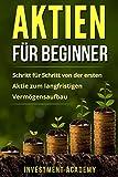 Aktien für Beginner: Schritt für Schritt von der ersten Aktie zum...