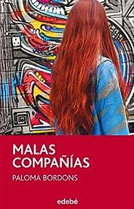 MALAS COMPAÑÍAS par Paloma Bordons Gangas