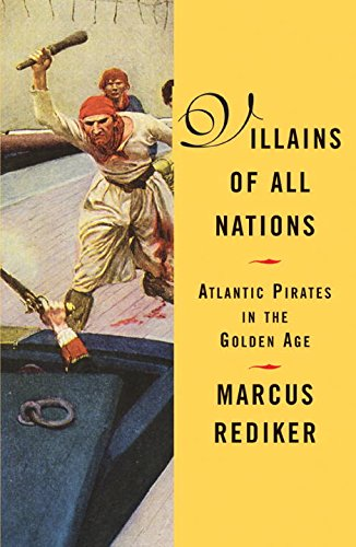 Villians of All Nations: Atlantic Pirates in the Golden Age