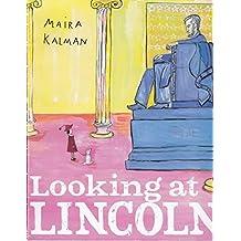 Looking at Lincoln by Maira Kalman (2014-11-05)