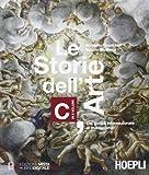Le storie dell'arte. Vol. C: Dal gotico internazionale al manierismo. Per le Scuole superiori
