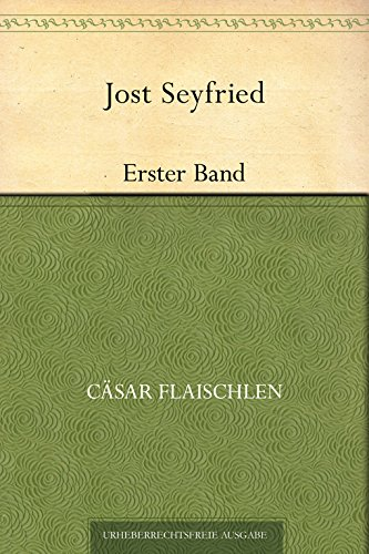 Jost Seyfried. Erster Band