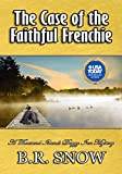 The Case of the Faithful Frenchie (The Thousand Islands Doggy Inn Mysteries Book 6)