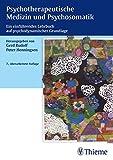 Psychotherapeutische Medizin und Psychosomatik: Ein einführendes Lehrbuch auf psychodynamischer Grundlage