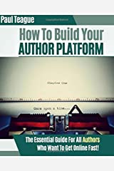 How To Build Your Author Platform: The Definitive Guide For Beginners Paperback