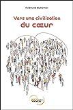 Telecharger Livres Vers une civilisation du coeur (PDF,EPUB,MOBI) gratuits en Francaise