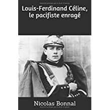 Louis-Ferdinand Céline, le pacifiste enragé