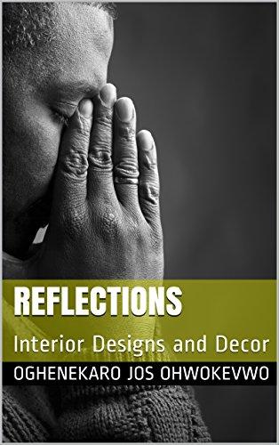 Reflections: Interior Designs and Decor (English Edition) -