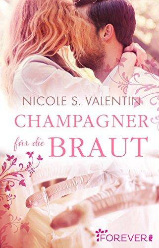 Buchseite und Rezensionen zu 'Champagner für die Braut: Roman' von Nicole S. Valentin