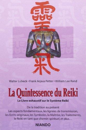 La Quintessence du Reiki - Le Livre exhaustif sur le Systme Reiki