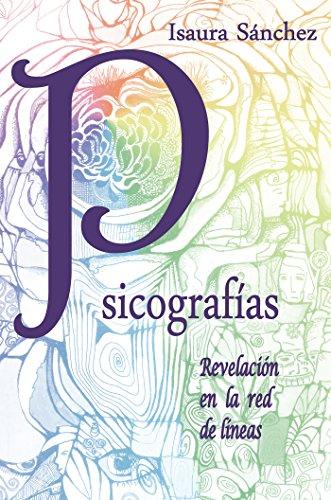 Psicografías: Revelación En La Red De Líneas por Isaura Sánchez