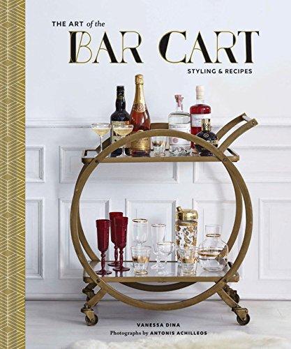 Food Cart Design (The Art of the Bar Cart: Styling & Recipes)