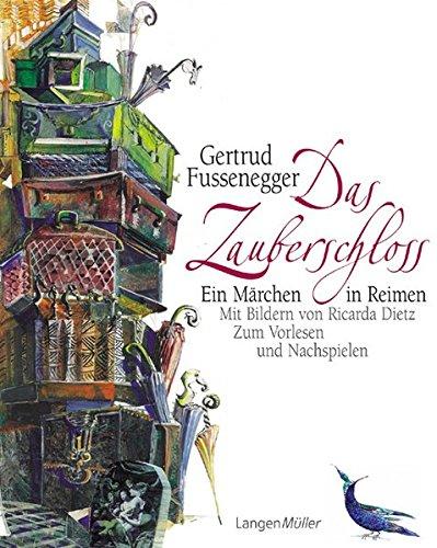 Das Zauberschloss: Ein Märchen in Reimen. Mit vielen Bildern von Ricarda Dietz. Zum Vorlesen und Nachspielen
