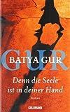Denn die Seele ist in deiner Hand: Ein Inspektor-Ochajon-Roman - Batya Gur