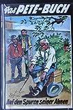 Das Pete-Buch Bd. 31 Auf den Spuren seiner Ahnen