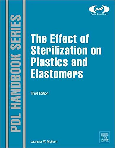 [The Effect of Sterilization on Plastics and Elastomers] (By: Lawrence W. McKeen) [published: October, 2012]