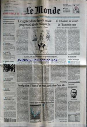 MONDE (LE) [No 16211] du 09/03/1997 - L'EXIGENCE D'UNE EUROPE SOCIALE PROGRESSE A DROITE ET A GAUCHE - M. TCHOUBAIS AU SECOURS DE L'ECONOMIE RUSSE - GRANDES SURFACES - LES PRIX AUGMENTENT - INSURRECTION DANS LE SUD ALBANAIS +¼ JERUSALEM - LE VETO AMERICAIN - PAS DE JO A LILLE EN 2004 - QUOTA DE FEMMES AU PS - DES PLACEMENTS PLUS HUMAINS - LE STYLE CALVIN KLEIN - ROCK - NOUVEL ALBUM DE NICK CAVE - AU GRAND JURY - CANNES, SON ANCIEN MAIRE ET SES QUARANTE ENQUETES... PAR HERVE GATTEGNO