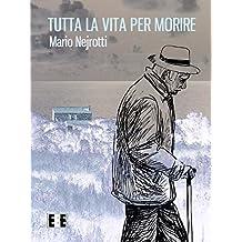 Tutta la vita per morire (Giallo, Thriller & Noir Vol. 19) (Italian Edition)