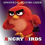 Angry Birds: The Unofficial PRO Tips Players Guide (English Edition)