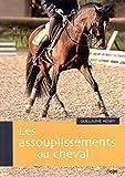 Les assouplissements du cheval (N.E)