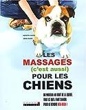Les massages (c'est aussi) pour les chiens