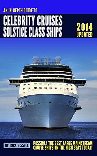 an-in-depth-guide-to-celebrity-cruises-solstice-class-ships-2014-updated-edition-english-edition