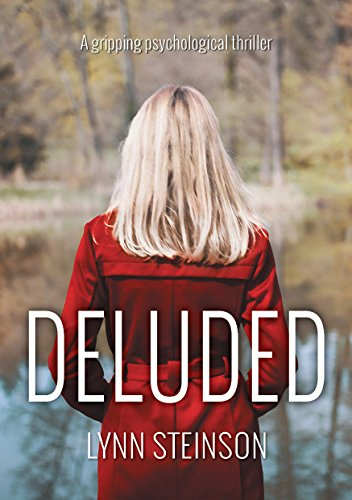 DELUDED *** Top 3 Book ***: A gripping new psychological thriller par Lynn Steinson