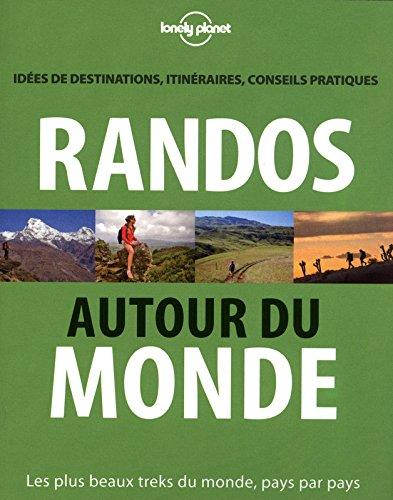 Randos autour du monde : Idées de destinations, itinéraires, conseils pratiques par Jonathan Tartour