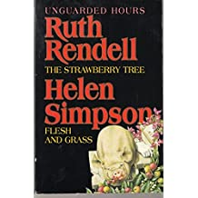 Unguarded Hours:Strawberry Tree and Flesh and Grass