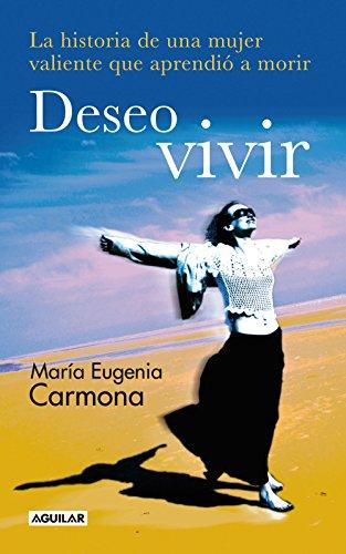 Deseo vivir: La historia de una mujer valiente que aprendió a morir