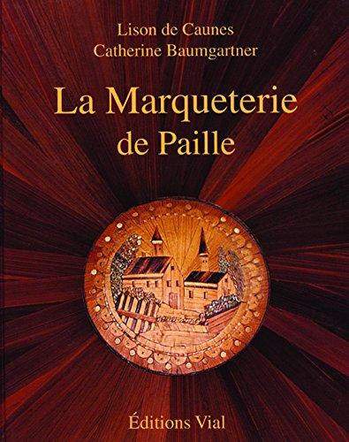Le Marqueterie De Paille par De Caunes