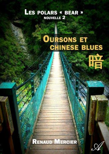 """Read Oursons et chinese blues: Les polars """"bear"""" - Nouvelle 2 epub, pdf"""