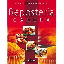 Reposteria Casera(Gran Libro Del Gourmet) (El Gran Libro Del Gourmet)